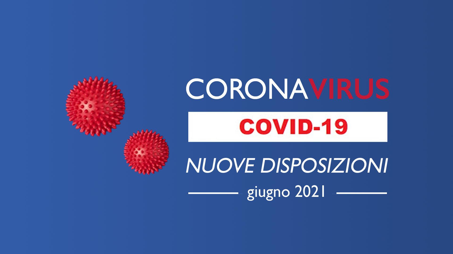 Nuove disposizioni coronavirus giugno 2021